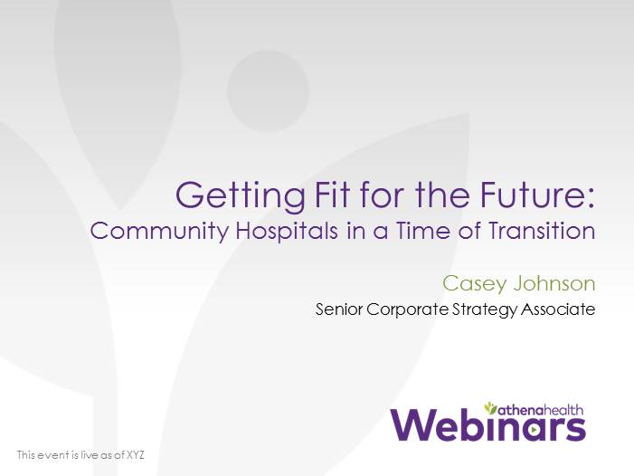 Getting Fit for the Future: Community Hospitals in a Time of