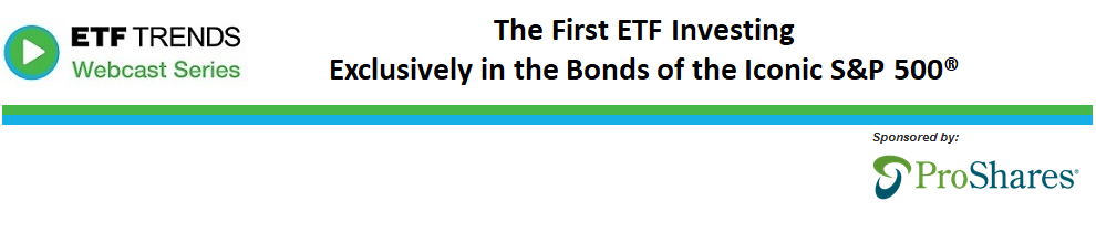 The First ETF Investing Exclusively in the Bonds of the Iconic S&P 500